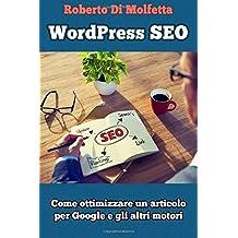 WordPress SEO. Come ottimizzare un articolo per Google e gli altri motori