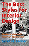 The Best Styles for Interior Design: Modern vision of interior decoration