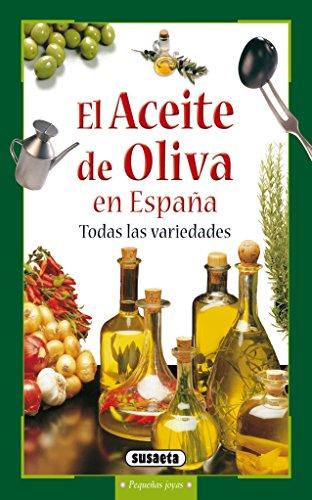 El aceite de oliva en España, todas las variedades (Pequeñas Joyas nº 43) por Michel Godmet