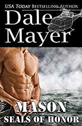 SEALs of Honor: Mason (Volume 1) by Dale Mayer (2016-01-31)