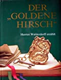 Cover of: Der  Goldene Hirsch | Walderdorff Harriet