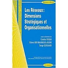Les réseaux : dimensions organisationnelles et stratégiques