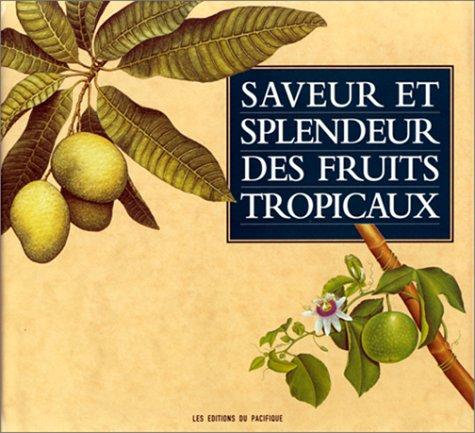 Saveur et splendeur des fruits tropicaux par Tate Desmond