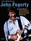 John Fogerty und das Drama Creedence Clearwater Revival (Book on Demand) - Mark Bloemeke, Rüdiger Bloemeke