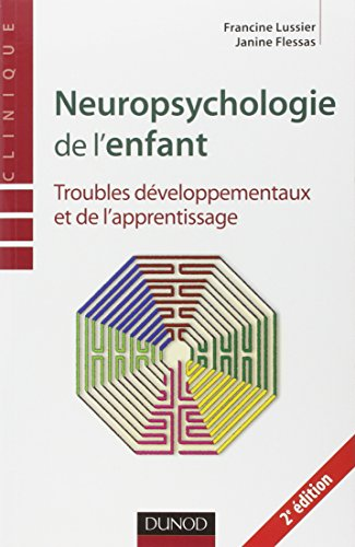 Neuropsychologie de l'enfant - 2me dition - Troubles dveloppementaux et de l'apprentissage