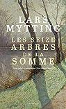 Les seize arbres de la Somme par Mytting