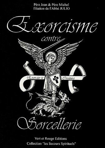Exorcisme contre Sorcellerie par Père Jean, Père Michel