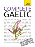 Complete Gaelic Beginner to Intermediate Book and Audio Course: Learn to read, write, speak and understand a new language with Teach Yourself (Complete Languages) (English Edition)