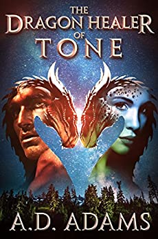 The Dragon Healer of Tone: World of Tone: Book 1 by [Adams, A. D.]