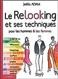 Le Relooking et ses techniques pour les hommes & les femmes...