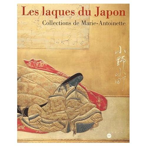 Les laques du Japon. Collections de Marie-Antoinette
