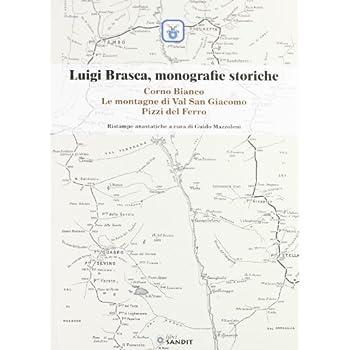 Luigi Brasca, Monografie Storiche