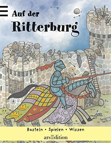 Auf der Ritterburg: Basteln, Spielen, Wissen