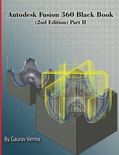 Autodesk Fusion 360 Book (2nd Edition) Part-II por Gaurav Verma