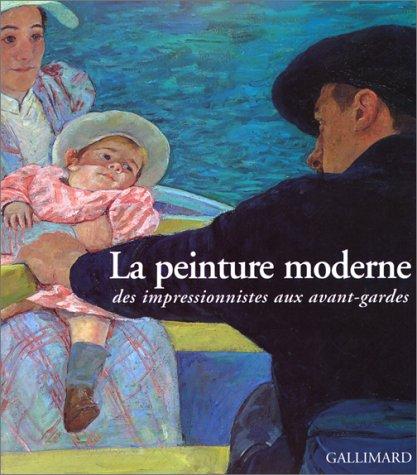 La peinture moderne. Des impressionniste aux avant-gardes par Stefano Zuffi