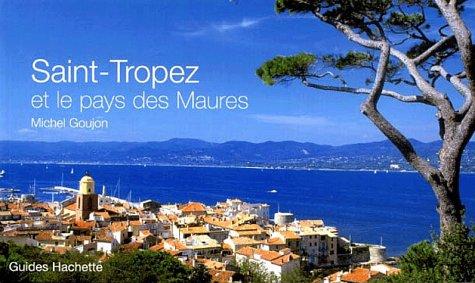 Saint-Tropez et le pays des Maures