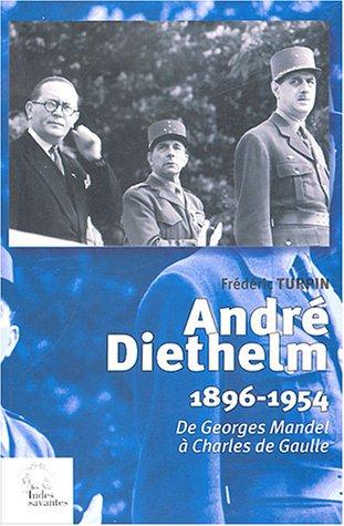 André Diethelm (1896-1954) : De Georges Mandel à Charles de Gaulle