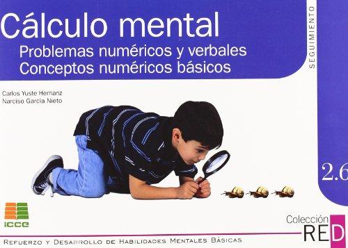 RED 2.6.: cálculo mental, problemas numéricos y verbales, conceptos numéricos básicos por Carlos Yuste Hernanz