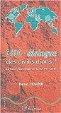 Choc ou dialogue des civilisations ? : La force émergente ...