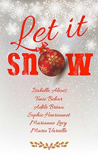 Let it snow par [Behar, Tonie, Bréau, Adèle, Henrionnet, Sophie, Levy, Marianne, Vareille, Marie, Alexis, Isabelle]