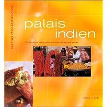 Palais indien : 74 recettes indiennes simples et savoureuses
