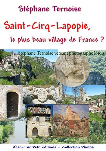 Saint-Cirq-Lapopie, le plus beau village de France ?: Stéphane Ternoise versant photographe lotois (Photos) par Stéphane Ternoise