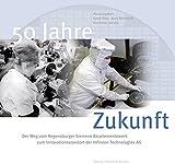 50 Jahre Zukunft: Der Weg vom Regensburger Siemens-Bauelemente-Werk zum Innovationsstandort der Infineon Technologies AG