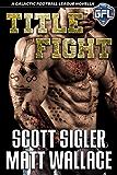 TITLE FIGHT (Galactic Football League Book 3) (English Edition)