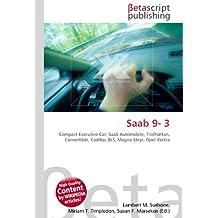 Saab 9- 3: Compact Executive Car, Saab Automobile, Trollhättan, Convertible, Cadillac BLS, Magna Steyr, Opel Vectra