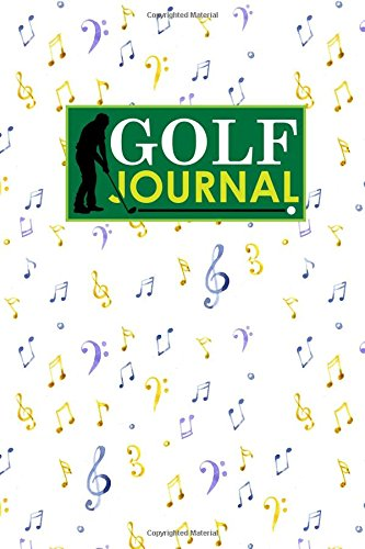 Golf Journal: Golf Book, Golf Score Booklet, Golf Course Yardage Book Template, Golf Yardage Journal, Music Lover Cover: Volume 5 por Rogue Plus Publishing