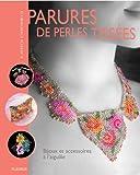 Perles de rocaille haute couture : Bijoux et accessoires tissés à l'aiguille