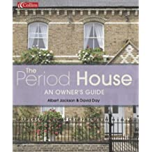 Collins Period House: An Owner's Guide
