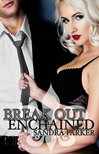 Break Out: Enchained von [Parker, Sandra]