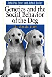 By John Paul Scott - Dog Behaviour: Genetics And The Social Behavior Of The Dog (New edition)