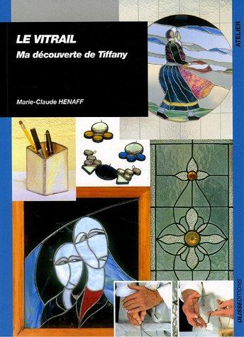 Le vitrail : Ma découverte de Tiffany