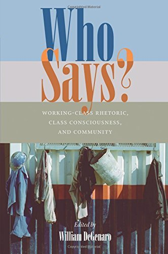 Who Says?: Working-Class Rhetoric, Class Consciousness, and Community (Composition, Literacy, and Culture)