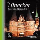Lübecker Sagen und Legenden: Stadtsagen und Geschichte der Stadt Lübeck - Christine Giersberg