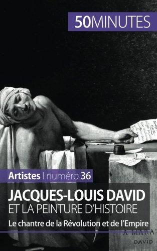 Jacques-Louis David et la peinture d'histoire: Le chantre de la Révolution et de lEmpire par Eliane Reynold De Seresin