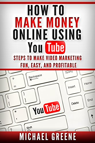 YOUTUBE: HOW TO MAKE MONEY ONLINE USING YOUTUBE MARKETING - Steps To Make Video Marketing Fun, Easy, and Profitable (Video Marketing) (YouTube Books Book 1) (English Edition)