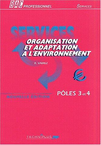 Organisation et adaptation à l'environnement Bac professionnel : Pôles 3 et 4