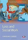 Loss and Social Work (Transforming Social Work Practice)