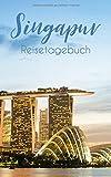 Singapur Reisetagebuch: Eintragebuch mit 50 Doppelseiten für Tagebucheinträge & 15 Seiten für Notizen, Skyline