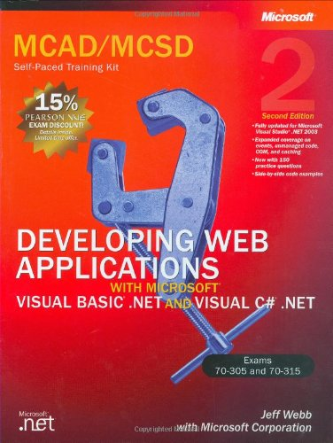 MCAD/MCSD Self Paced Training Kit: Developing Web Applications with VB.NET & Visual C# Book/CD/DVD Package 2nd Edition