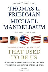 That Used to Be Us: How America Fell Behind in the World It Invented and How We Can Come Back by Thomas L. Friedman (2012-08-21)