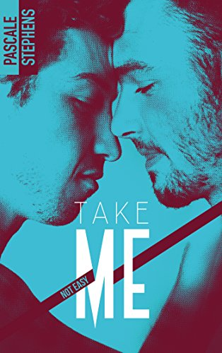 Not easy - 4 - Take me par [Stephens, Pascale]