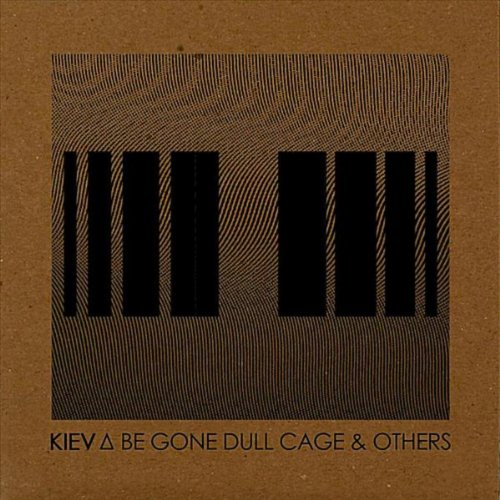 Be Gone Dull Cage & Others