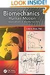 Biomechanics of Human Motion: Applica...