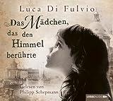 Das Mädchen, das den Himmel berührte von Luca Di Fulvio