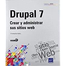 Drupal 7. crear y administrar sus sitios web