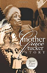 The Mother Grace B. Tucker Story